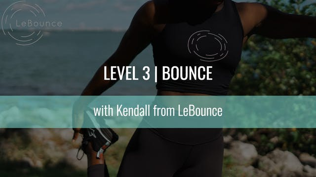 Level 3 | Bounce | LeBounce with Kendall