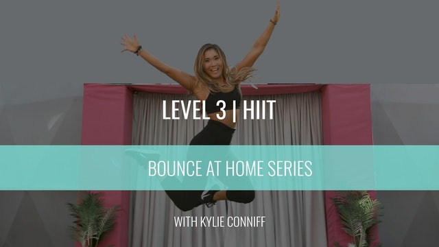 Level 3 | HIIT | Kylie Conniff | Bounce At Home