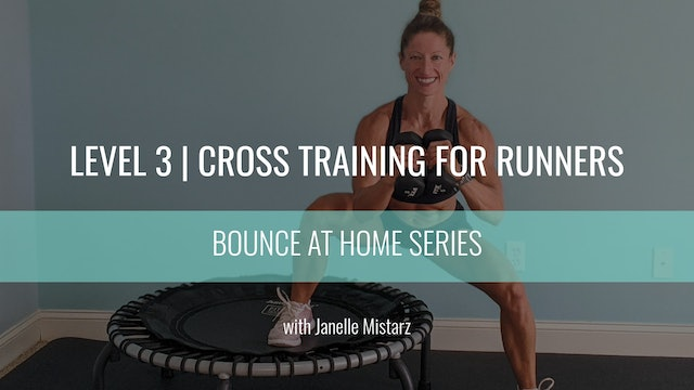 Level 3 | Cross Training For Runners | Janelle Mistarz | Bounce At Home