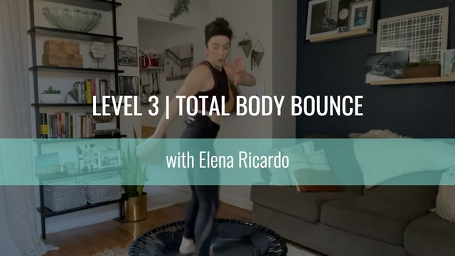 Level 3 | Total Body Bounce | Elena Ricardo