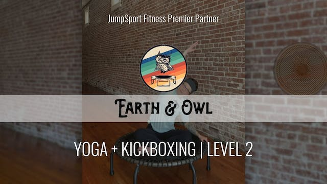 Level 2 | Yoga + Kickboxing | Earth &...