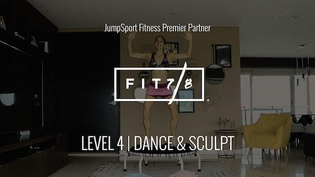 Level 4 | Dance & Sculpt | Fit 7/8 Online with Andrea