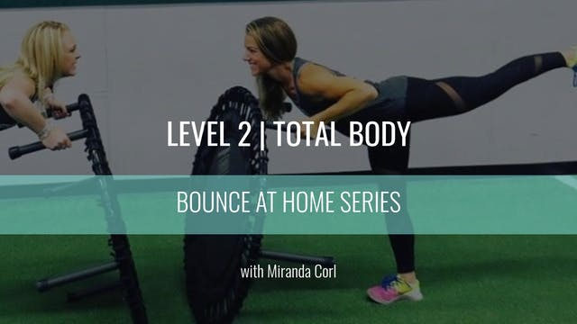 Level 2 | Total Body | Miranda Corl |...