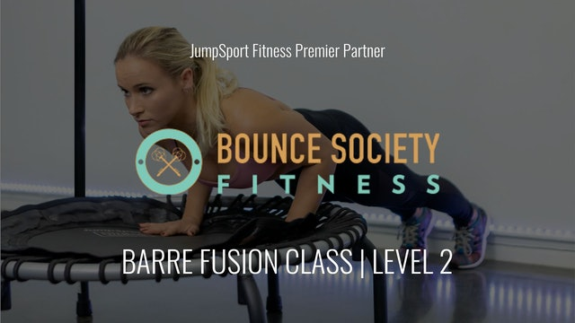 Level 2 | Barre Fusion Class | Bounce Society with Talia