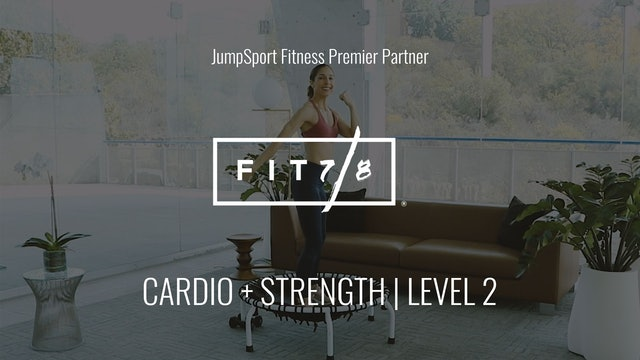 Level 2 | Cardio + Strength | Fit 7/8 with Andrea