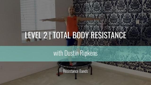Level 2 | Total Body Resistance | Dustin Ripkens