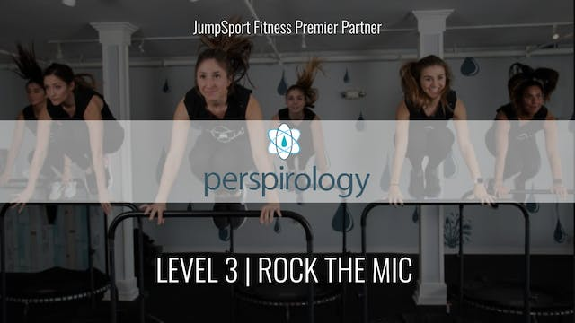 Level 3 | Rock The Mic | Perspirology...