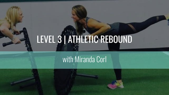 Level 3 | Athletic Rebound | Miranda ...