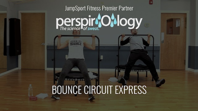 Perspirology: Bounce Circuit Express
