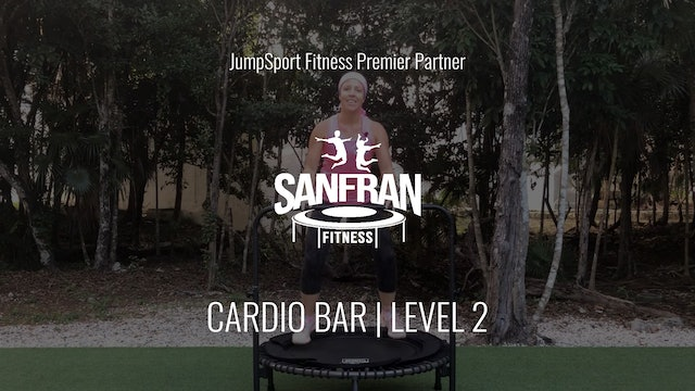 Level 2 | Cardio Bar | SanFran Fitness with Claire