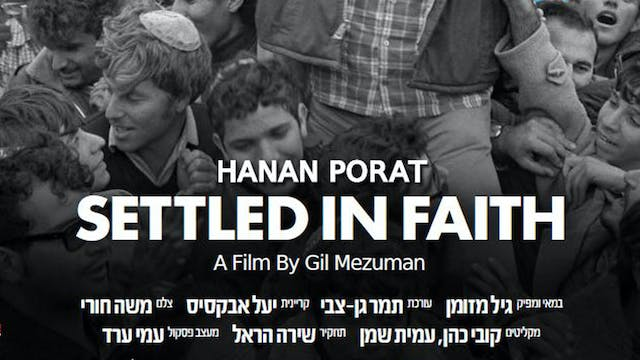 Hanan Porat: Settled In Faith