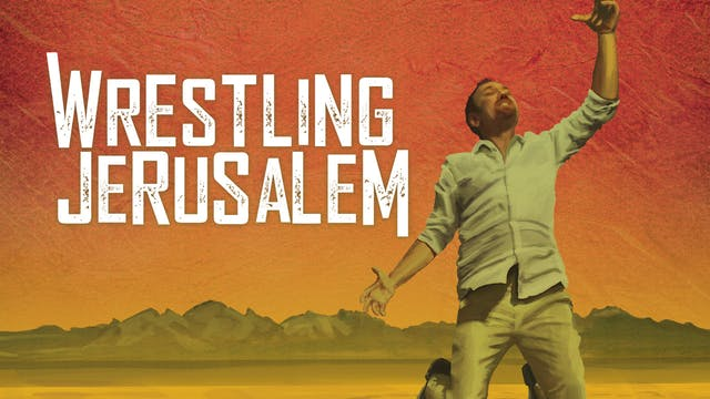 Wrestling Jerusalem (full film)