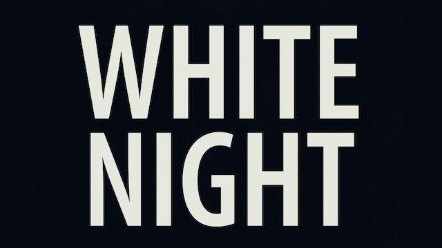 White Night (Full Film)