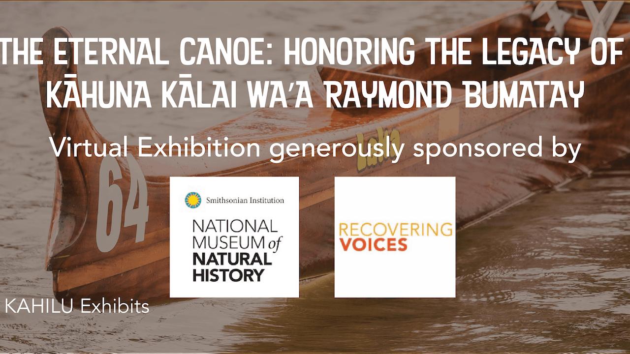 The Eternal Canoe: Honoring the Legacy of Kāhuna Kālai Wa'a Raymond Bumatay