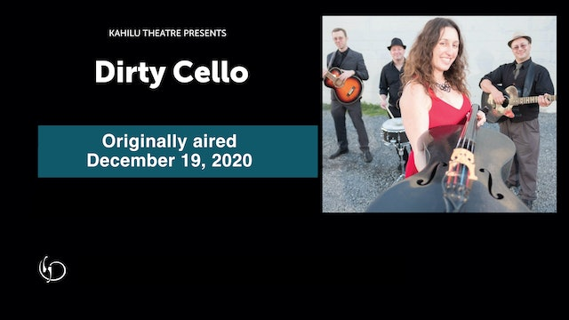 Dirty Cello Recorded Live December 19, 2020