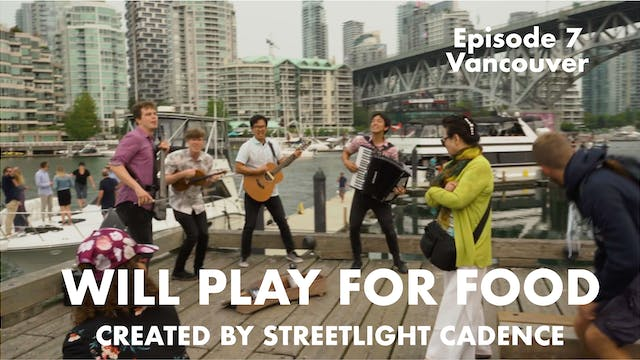 Will Play for Food E7 - Vancouver