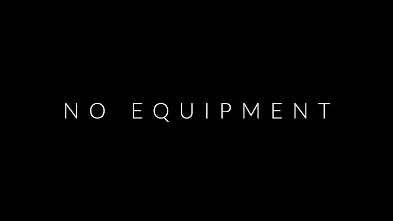 No Equipment