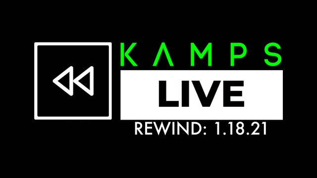 Kamps LIVE Rewind: 1.18.21