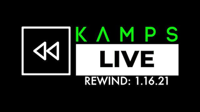 Kamps LIVE Rewind: 1.16.21