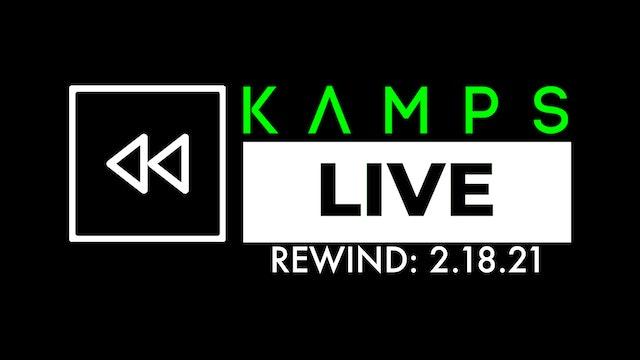 Kamps Live Rewind: 2.18.21