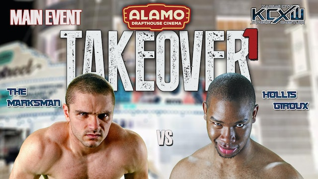 Takeover 1 Match 6: Marksman vs Giroux 2 out of 3 falls