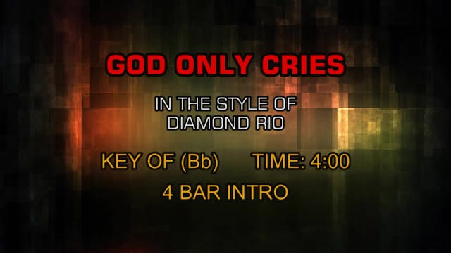 Diamond Rio - God Only Cries