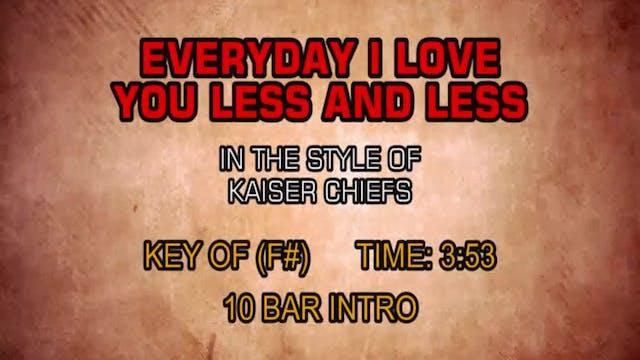 Kaiser Chiefs - Everyday I Love You L...