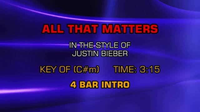 Justin Bieber - All That Matters