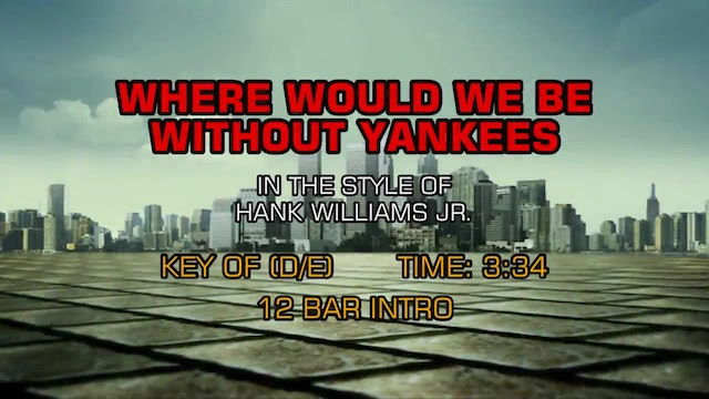 Hank Williams Jr. - Where Would We Be Without Yankees