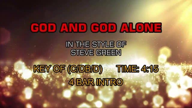 Steve Green - God And God Alone