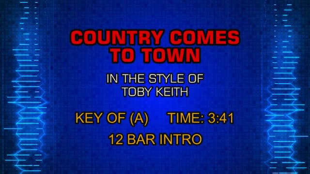 Toby Keith - Country Comes To Town