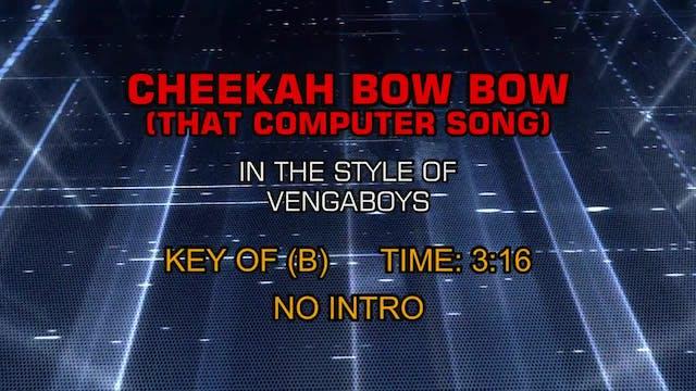 Vengaboys - Cheekah Bow Bow (That Com...