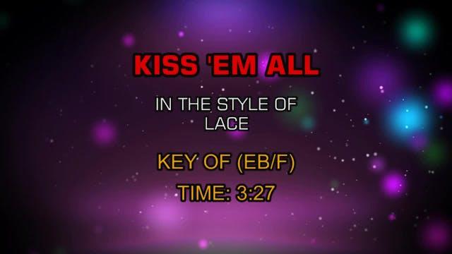 Lace - Kiss 'Em All