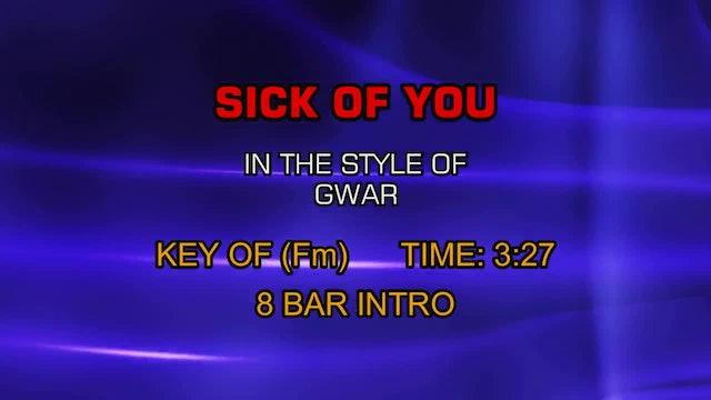 GWAR - Sick Of You