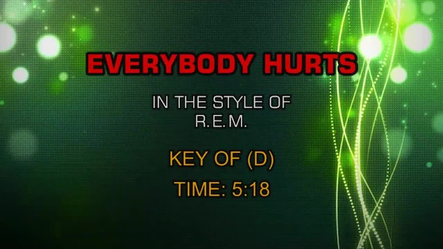 R.E.M. - Everybody Hurts