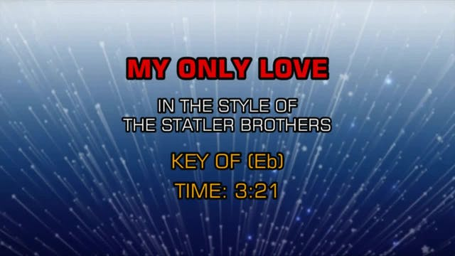 Statler Brothers, The - My Only Love