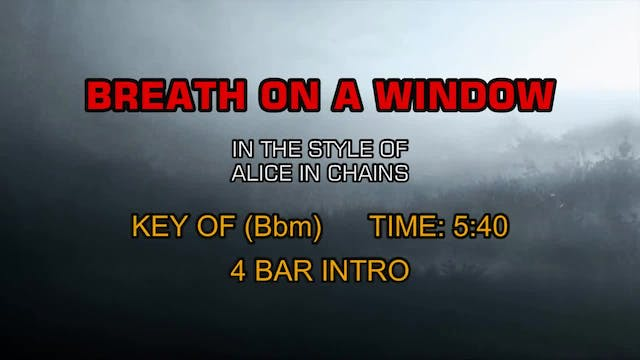 Alice In Chains - Breath On A Window