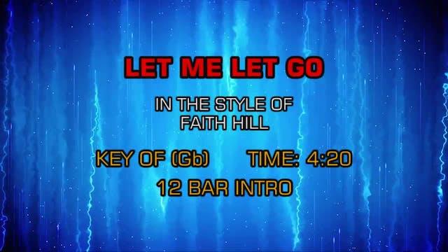 Faith Hill - Let Me Let Go