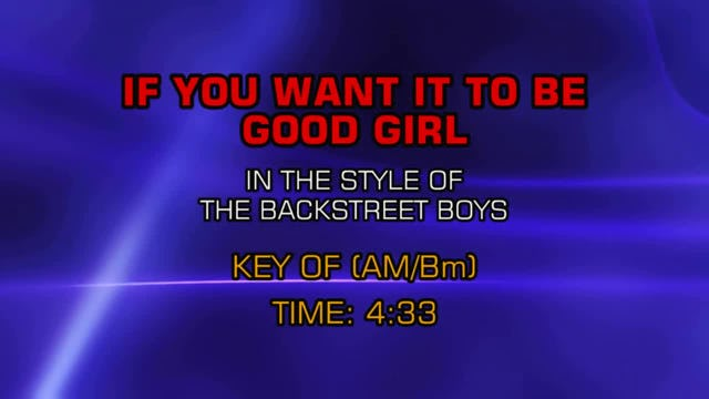 Backstreet Boys - If You Want To Be Good Girl