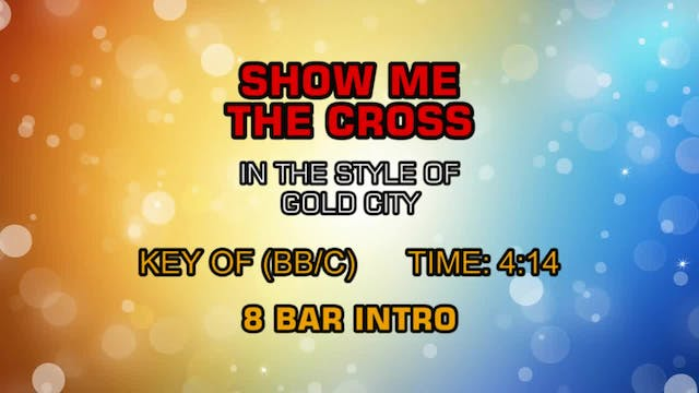 Gold City - Show Me The Cross