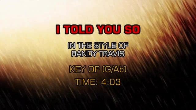 Randy Travis - I Told You So