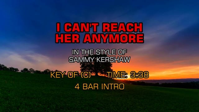 Sammy Kershaw - I Can't Reach Her Any...