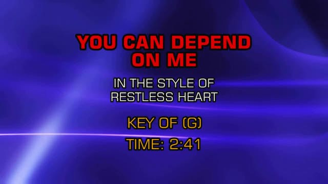 Restless Heart - You Can Depend On Me