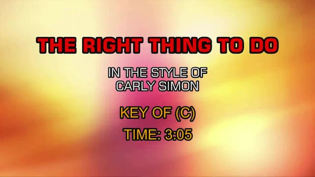 Carly Simon - Right Thing To Do, The