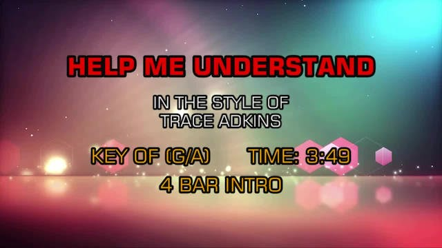 Trace Adkins - Help Me Understand