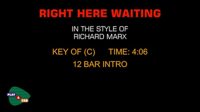 Richard Marx - Right Here Waiting - Play A Tab