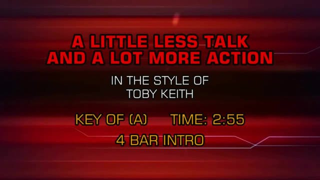 Toby Keith - A Little Less Talk (And ...