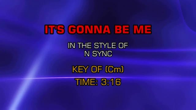 NSYNC - It's Gonna Be Me