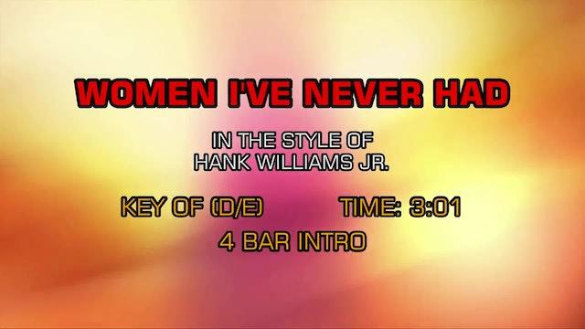 Hank Williams Jr. - Women I've Never Had