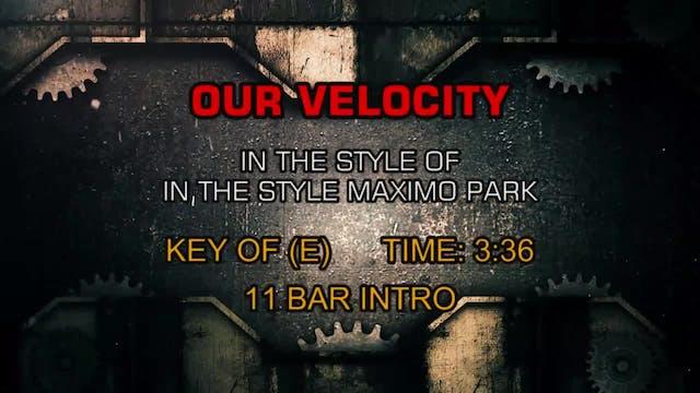Maximo Park - Our Velocity